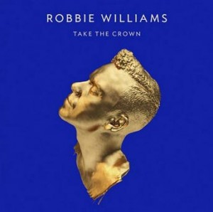 Robbie Williams Take the Crown nuovo album 2012