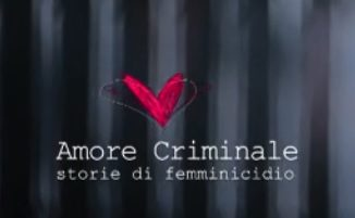 amore criminale video streaming 2018